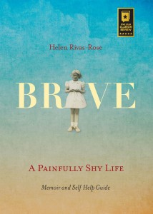 Helen Rivas-Rose's award-winning publication of Brave: A Painfully Shy Life